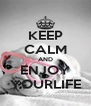 KEEP CALM AND ENJOY YOURLIFE - Personalised Poster A4 size
