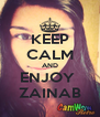 KEEP CALM AND ENJOY  ZAINAB - Personalised Poster A4 size