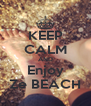KEEP CALM AND Enjoy Ze BEACH - Personalised Poster A4 size