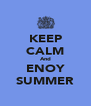 KEEP CALM And ENOY SUMMER - Personalised Poster A4 size