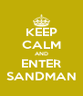 KEEP CALM AND ENTER SANDMAN - Personalised Poster A4 size