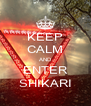 KEEP CALM AND ENTER SHIKARI - Personalised Poster A4 size