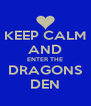 KEEP CALM AND ENTER THE DRAGONS DEN - Personalised Poster A4 size