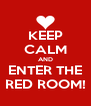 KEEP CALM AND ENTER THE RED ROOM! - Personalised Poster A4 size