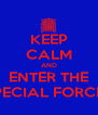 KEEP CALM AND ENTER THE SPECIAL FORCES - Personalised Poster A4 size