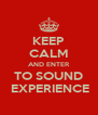 KEEP CALM AND ENTER TO SOUND  EXPERIENCE - Personalised Poster A4 size