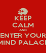 KEEP CALM AND ENTER YOUR MIND PALACE - Personalised Poster A4 size