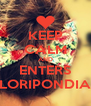 KEEP CALM AND ENTERS FLORIPONDIAS - Personalised Poster A4 size