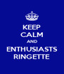 KEEP CALM AND ENTHUSIASTS RINGETTE - Personalised Poster A4 size