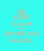 KEEP CALM AND ENTRE NO FAROL - Personalised Poster A4 size