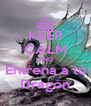 KEEP CALM AND Entrena a tú Dragón - Personalised Poster A4 size