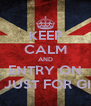 KEEP CALM AND ENTRY ON THE JUST FOR GIRLS - Personalised Poster A4 size