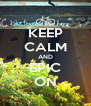 KEEP CALM AND EPIC ON - Personalised Poster A4 size