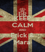 KEEP CALM AND Erick & Mara - Personalised Poster A4 size