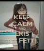 KEEP CALM AND ERIS IST FETT! - Personalised Poster A4 size