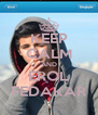 KEEP CALM AND EROL FEDAKAR - Personalised Poster A4 size