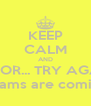 KEEP CALM AND ERROR... TRY AGAIN exams are coming - Personalised Poster A4 size