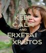 KEEP CALM AND ERXETAI  O XRISTOS - Personalised Poster A4 size