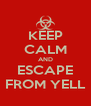 KEEP CALM AND ESCAPE FROM YELL - Personalised Poster A4 size