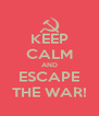 KEEP CALM AND ESCAPE THE WAR! - Personalised Poster A4 size