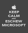KEEP CALM AND ESCHEW MICROSOFT - Personalised Poster A4 size
