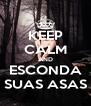 KEEP CALM AND ESCONDA SUAS ASAS - Personalised Poster A4 size