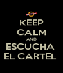 KEEP CALM AND ESCUCHA  EL CARTEL  - Personalised Poster A4 size