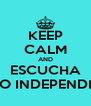 KEEP CALM AND ESCUCHA RADIO INDEPENDIENTE - Personalised Poster A4 size