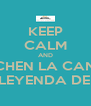 KEEP CALM AND ESCUCHEN LA CANCION DE LA LEYENDA DE AANG - Personalised Poster A4 size