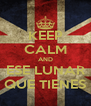 KEEP CALM AND ESE LUNAR QUE TIENES - Personalised Poster A4 size