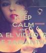 KEEP CALM AND ESPERA EL VÍDEO  PORNO DE ZAMANTHA - Personalised Poster A4 size