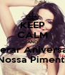 KEEP CALM AND Esperar Aniversário Da Nossa Pimentinha - Personalised Poster A4 size