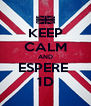 KEEP CALM AND ESPERE  1D - Personalised Poster A4 size