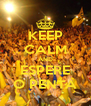 KEEP CALM AND ESPERE O PENTA - Personalised Poster A4 size