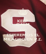 KEEP CALM AND ESPEREMOS EL MILAGRO EN P.Z. - Personalised Poster A4 size