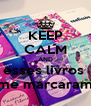 KEEP CALM AND esses livros  me marcaram - Personalised Poster A4 size