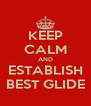 KEEP CALM AND ESTABLISH BEST GLIDE - Personalised Poster A4 size