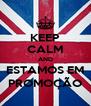 KEEP CALM AND ESTAMOS EM PROMOÇÃO - Personalised Poster A4 size