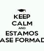 KEEP CALM AND ESTAMOS QUASE FORMADOS - Personalised Poster A4 size