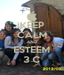 KEEP CALM AND ESTEEM 3 C - Personalised Poster A4 size