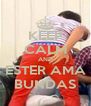 KEEP CALM AND ESTER AMA BUNDAS - Personalised Poster A4 size