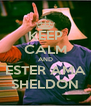 KEEP CALM AND ESTER AMA SHELDON - Personalised Poster A4 size