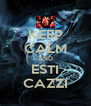 KEEP CALM AND ESTI CAZZI - Personalised Poster A4 size