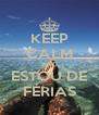 KEEP CALM AND ESTOU DE FÉRIAS - Personalised Poster A4 size