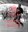 KEEP CALM AND ESTOU RADO - Personalised Poster A4 size