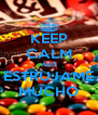 KEEP CALM AND ESTRUJAME MUCHO - Personalised Poster A4 size