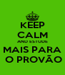 KEEP CALM AND ESTUDE MAIS PARA  O PROVÃO - Personalised Poster A4 size