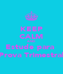 KEEP CALM AND Estude para  Prova Trimestral - Personalised Poster A4 size