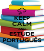 KEEP CALM AND ESTUDE PORTUGUÊS - Personalised Poster A4 size
