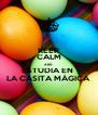 KEEP CALM AND ESTUDIA EN  LA CASITA MÁGICA - Personalised Poster A4 size